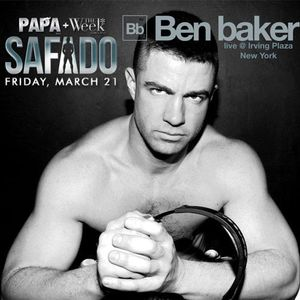 DJ Ben Baker LIVE @ Safado NYC     Papa + The Week    3.21.2014