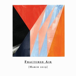 Fractured Air – March 2019 Mix