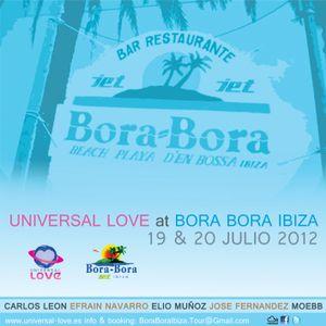 Carlos Leon@Universal Love Bora Bora IBIZA 19 july 2012