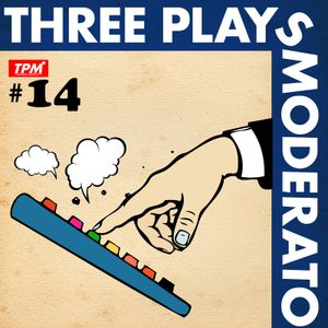 Three Plays Moderato #14