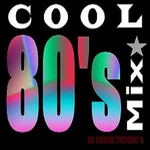COOL MIX 80' s D.J. Daniel Thomas G