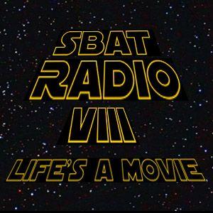 Sbat Radio VIII - Life's A Movie
