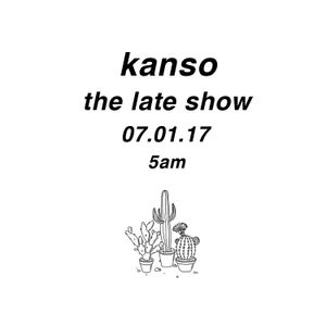 The Late Show - kanso - TLS 07.01.17 LIVE