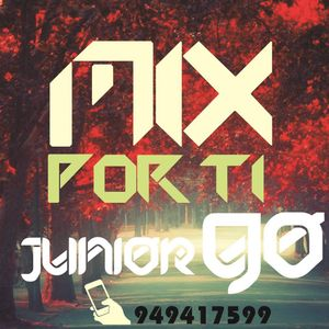 Mix Por ti - DJ Junior Go