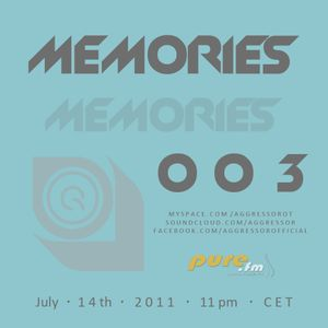 Aggressor - Memories 003 [July 14th 2011]  on Pure FM