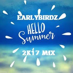 EARLYBIRDZ SUMMER 2K17 MIX