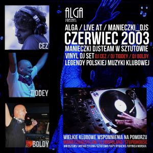 Alga Sztutowo pres. Manieczki DJsTeam - live@t Tiddey, Cez, Boldy (Vinyl_set Wakacje 2003)
