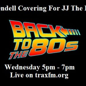 Rendell On The JJ's Back To The 80's Show Replay On www.traxfm.org - 26th July 2017