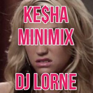 Ke$ha Minimix - DJ LORNE
