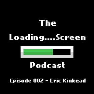 Episode 002 - Eric Kinkead (QuestLord & Houston Game Dev)
