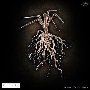 Ell-Er - Shine Fade Lost LP (Mixed by Bonn Lewis) [Lung Filler Records]