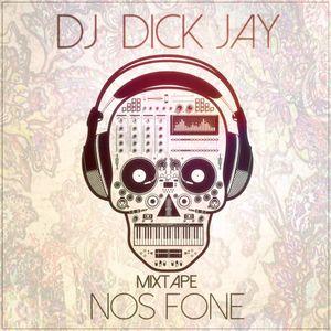 Dj Dick Jay- Nos Fones