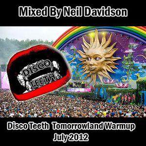 Mixed By Neil Davidson - Disco Teeth Tomorrowland Warmup (July 2012)