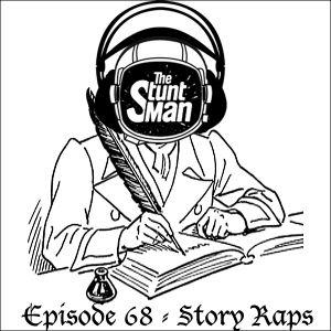 Episode 68-Story Raps-The Stunt Man's Radio Show