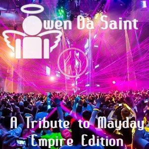Owen Da Saint - A Tribute To Mayday 2013 - Empire Edition