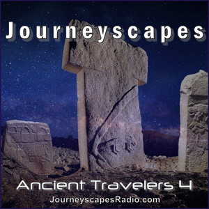 PGM 280: ANCIENT TRAVELERS 4 (another ambient journey into ancient mysteries & lost civilizations)