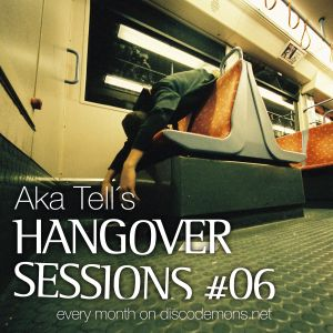 Aka Tell´s Hangover Sessions #06