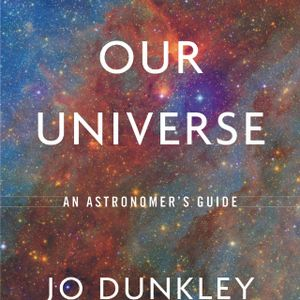 7/30/19 Show feat. Dr. Jo Dunkley on Our Curious Universe