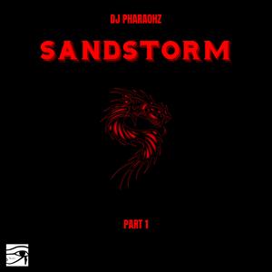 DJ Pharaohz Presents: Sandstorm Part 1