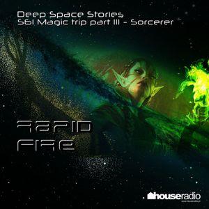Deep Space Stories - S61 Magic trip part III - Sorcerer