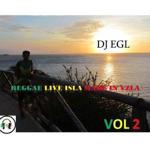 Dj EGL Reggae Live Isla Made in Vzla vol 2