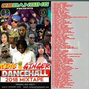 Cdbanging Pine N ginger 2018 dancehall mix