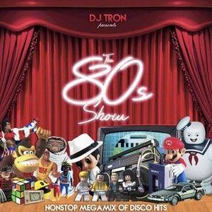 DJ Tron - 80's Megamix Show Vol 2 (Section Salle V.I.P.)