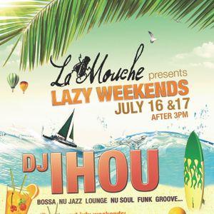 Ihou @ La Mouche (Lazy Weekends) 16 July 2011