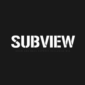 SUBVIEW - Drum & Bass Express - Exclusive Mix