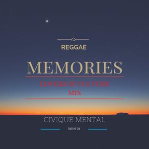 CIVIQUE MENTAL - Reggae MEMORIES - Culture & Lovers mix