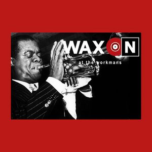 WAX ON Podcast - Louis Armstrong