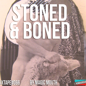 #MIXTAPE066 - Stoned & Boned by Magic Mouth