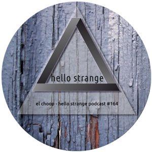 el choop - hello strange podcast #164