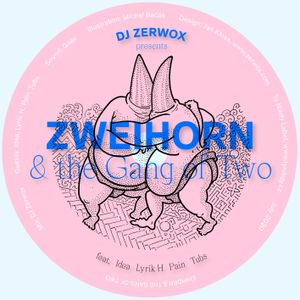 ZWEIHORN & the Gang of Two