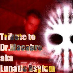 Tribute to Dr.Macabre aka Lunatic Asylum