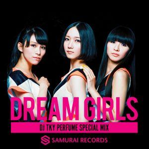 "DREAM GIRLS ""PERFUME SPECIAL MIX"" 【パフューム/J-POP MIX】Dream Fighter/レーザービーム/ワンルーム・ディスコ/ポリリズム"