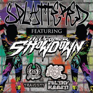 SPLATTERED // ft. Helicopter Showdown Set // 6/30/12