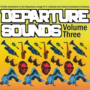 Departure Sounds Vol. 3: Mixed By Astroboy & Jiminez