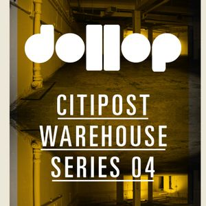 Dollop CitiPost Warehouse 04 VICE mix by Foe