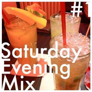 Saturday Evening Mix #1