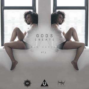 Gods Create Mix Series 2