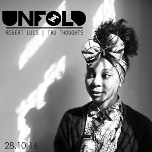 Tru Thoughts Presents Unfold 28.10.16 with Flowering Inferno, Hollie Cook, Solange, Tall Black Guy