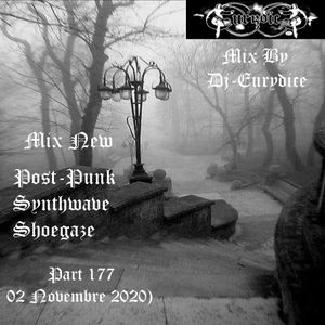 Mix New Post-Punk, Synthwave, Shoegaze (Part 177) 02 Novembre 2020 By Dj-Eurydice