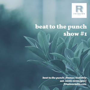 Beat To The Punch #1 w/ Maxye