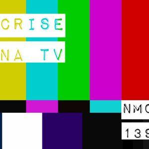 NMC #139 - Crise na TV