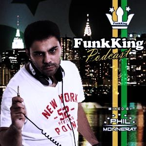 Funk King Podcast Mixed by Phil Monnerat - Episode 3 (August 2012)