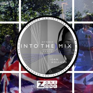 INTO THE MIX with Ioan Holland // OLYMPIAN SOUND // ZoneOneRadio