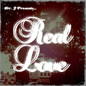 Dr. J Presents: Real Love