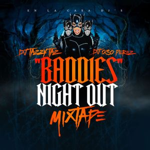 "EN LA CASA DJ'S: DJ TAZZY TAZ & DJ OSO PEREZ ""BADDIES NIGHT OUT"" MIX-TAPE 2015"