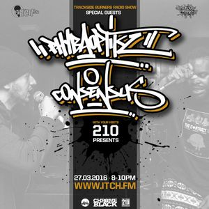 210 Presents - Trackside Burners Radio Show 126 - PHYBAOPTIKZ & CONSENSUS